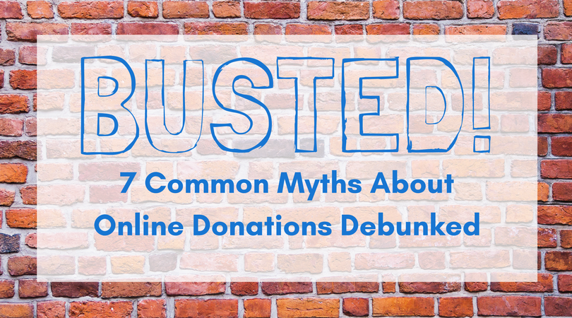 A brick wall background with the text Busted! 7 Common Myths About Online Donations Debunked