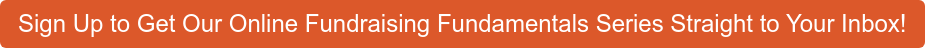 Sign Up to Get Our Online Fundraising Fundamentals Series Straight to Your  Inbox!